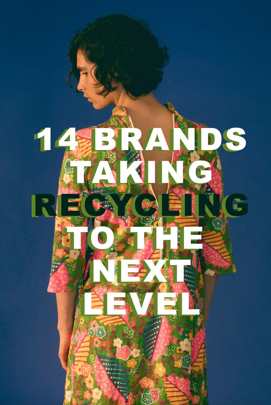 14 Brands Taking Recycling to the Next Level on background of someone wearing a flowery dress