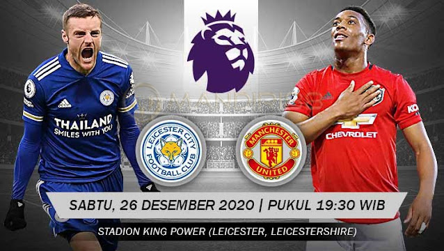Prediksi Leicester City Vs Manchester United, Sabtu 26 Desember 2020 Pukul 19.30 WIB @ Mola TV