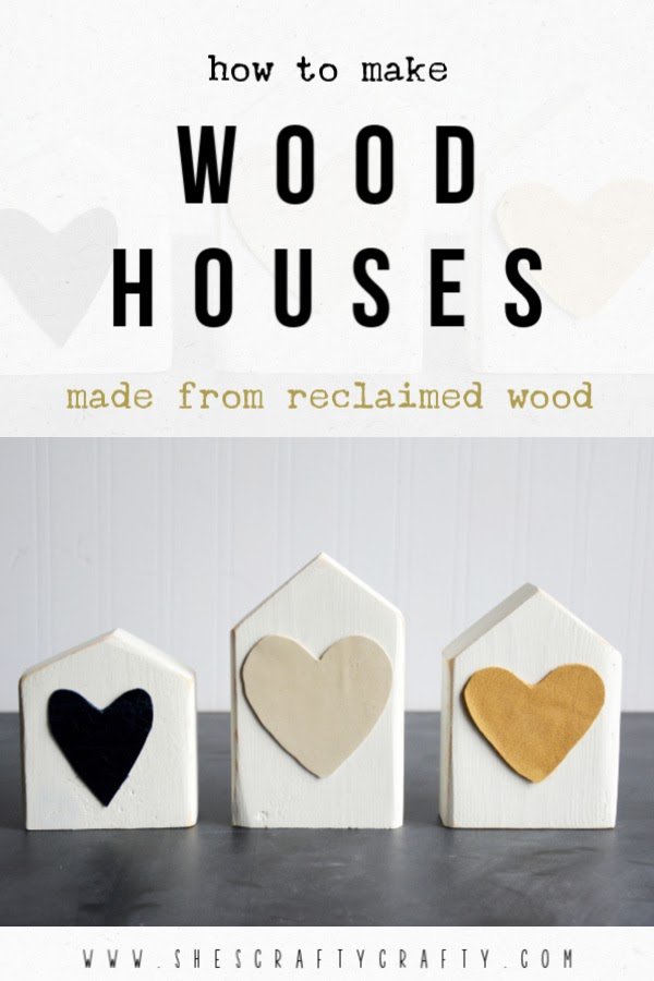 Wood Houses from reclaimed wood  |  Easy Instructions for making wooden houses from leftover pieces of wood  |   She's Crafty