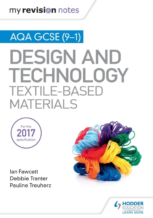 My Revision Notes: AQA GCSE (9‑1) Design & Technology: Textile‑Based Materials