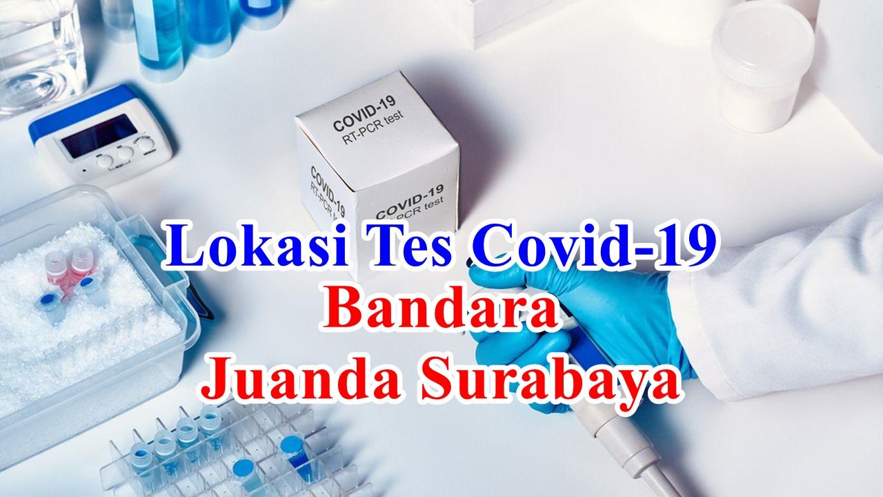 Lokasi Tes Covid-19 : Rapid Test Antibodi dan Rapid Test Antigen di Bandara Juanda Surabaya