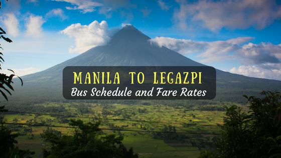 Manila to Legazpi Bus Schedule, Fare & Travel Time