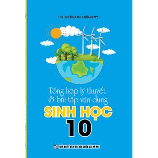 TỔNG HỢP LÝ THUYẾT VÀ BÀI TẬP VẬN DỤNG SINH HỌC 10 ebook PDF-EPUB-AWZ3-PRC-MOBI