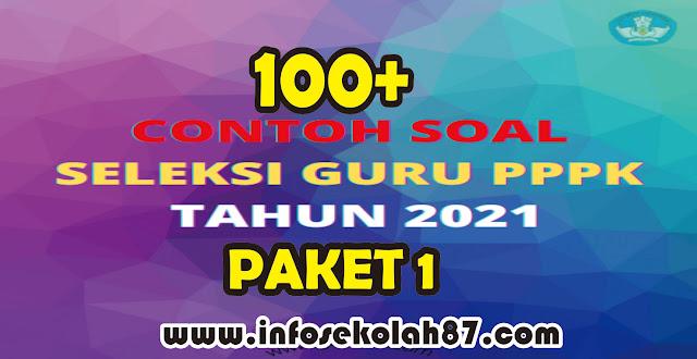 100 + Soal dan Kunci Jawaban  Ujian PPPK Guru  Tahun 2021 (PAKET 1)