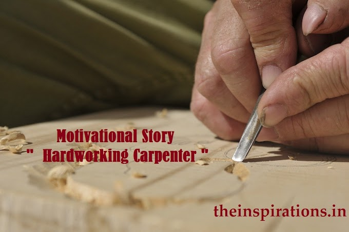 "Motivational Story - ""  Hardworking Carpenter "" ( मेहनती बढ़ई )"