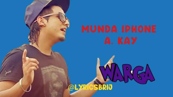 Munda iPhone Warga Lyrics - Muzical Doctorz | A. Kay Song