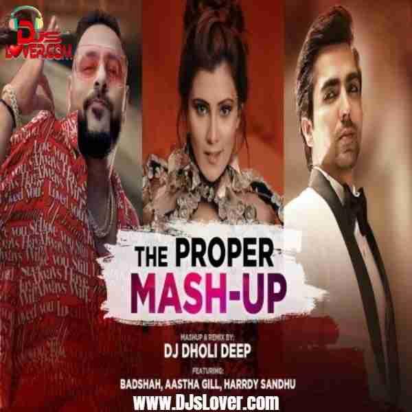 The Proper Mashup 2020 DJ Dholi Deep mp3 download
