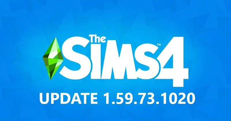 THE SIMS 4 PATCH UPDATE V1.59.73.1020