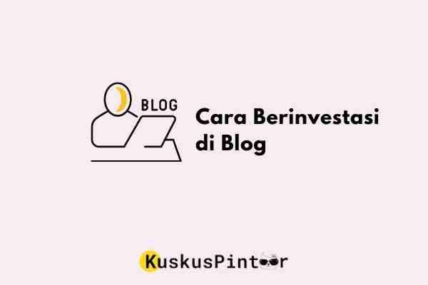 Cara Berinvestasi di Blog