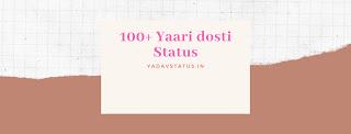 Yaari dosti status