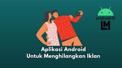 aplikasi android untuk menghilangkan oppo iklan permanen