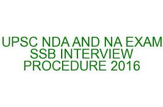 UPSC NDA AND NA SSB INTERVIEW PROCEDURE 2016