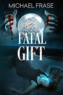 Fatal Gift - a Thriller by Michael Frase