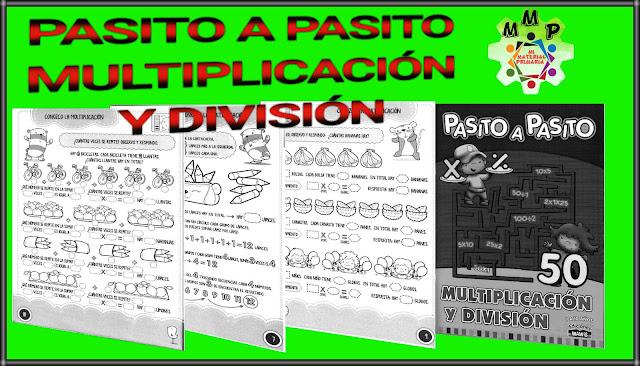 PASITO A PASITO-MULTIPLICACIÓN Y DIVISIÓN