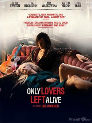 Tình Yêu Ma Cà Rồng - Only Lovers Left Alive (2013)