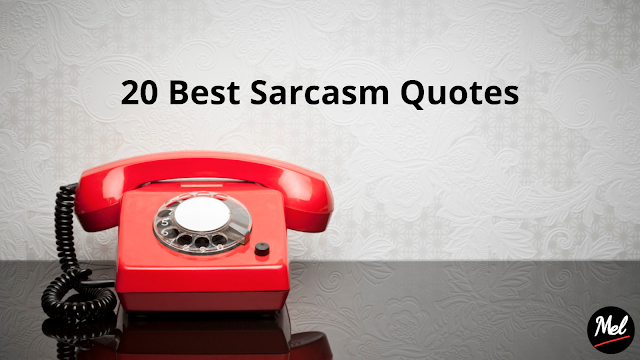20 Best Sarcasm Quotes