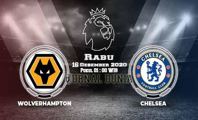 Prediksi Wolverhampton vs Chelsea , Rabu 16 Desember 2020 Pukul 01.00 WIB