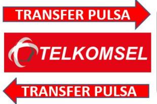 Cara Transfer Pulsa Telkomsel di Bawah 5000