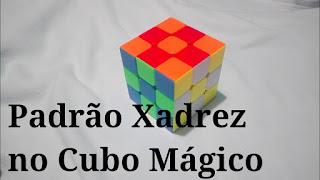 Aprenda a fazer o padrão #xadrez no #CuboMágico