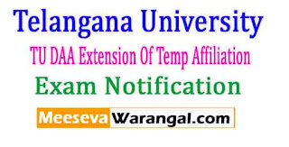 Telangana University TU DAA Extension Of Temp Affiliation For Ac Year 2017-18 Exam Notification