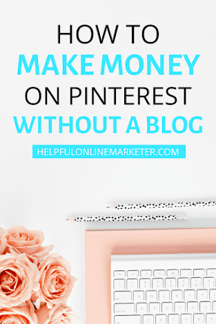 You don't need a blog to make money with affiliate marketing. Pinterest is one of the best ways to get started. You don't need a lot of followers. Read my blog post to find out how you can make money on Pinterest. Make money on pinterest no blog, Affiliate marketing for beginners, affiliate marketing on Pinterest. #blogtips#makemoneyonline #affiliatemarketingforbeginners