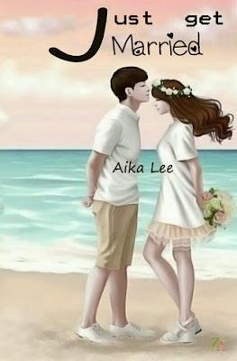 Just Get Married by Aika Lee Pdf