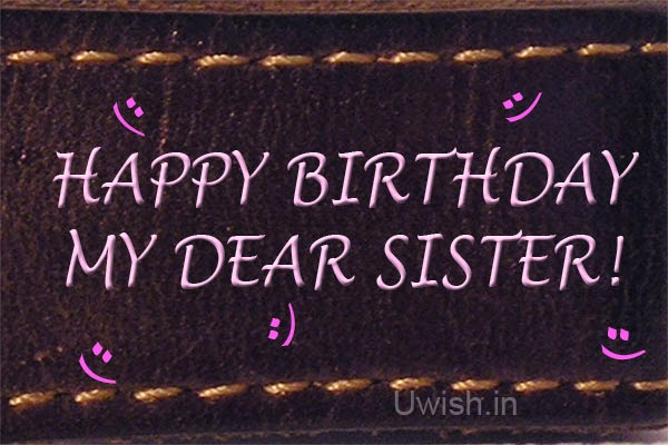 Happy Birthday Sister e greetings and wishes quote -with lots of smiles