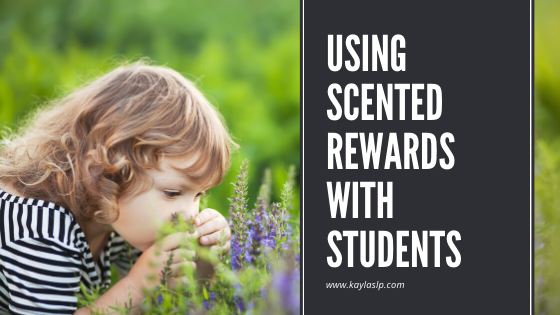 Using Scented Rewards With Students