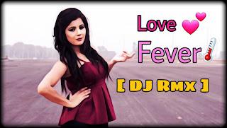 Love Fever Marathi Song  Dj remix  download mp3