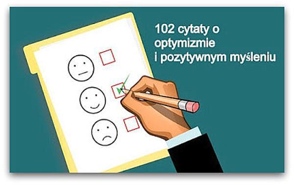 102 motywacyjne cytaty o optymizmie i pozytywnym myśleniu.