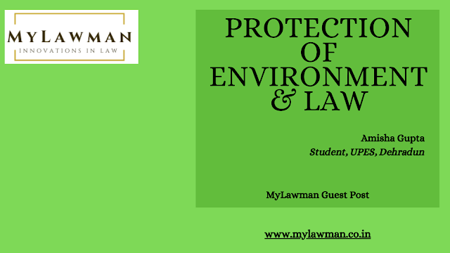 [Guest Post]  Protection of Environment & Law by Amisha Gupta