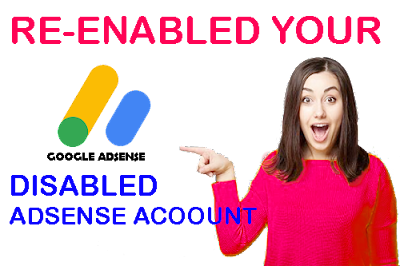 How to re-enabled disabled adsense account.How to re-enabled disabled adsense account