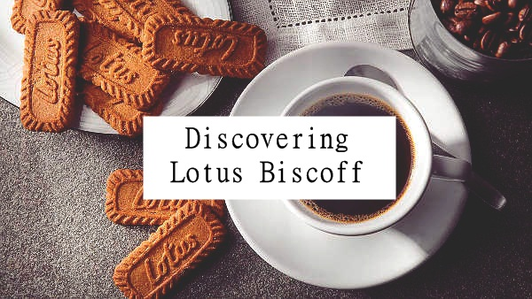 Discovering Lotus Biscoff