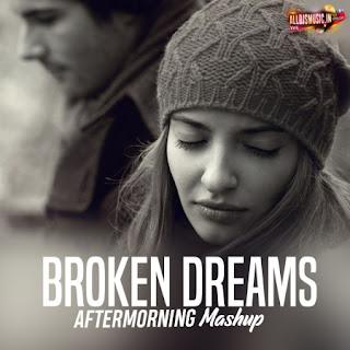 Broken Dreams 2019 Mashup - Aftermorning [NewDjsWorld.Com]