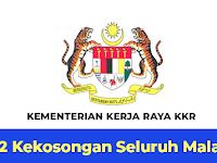 Jawatan Kosong di Kementerian Kerja Raya KKR - 302 Kekosongan Seluruh Malaysia