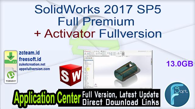 SolidWorks 2017 SP5 Full Premium + Activator Fullversion
