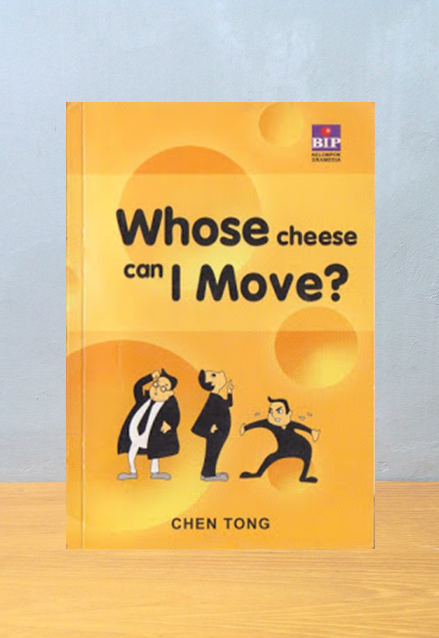 WHOSE CHEESE CAN I MOVE? Chen Tong
