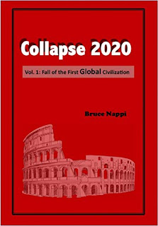 Collapse 2020 Vol. 1: Fall of the First Global Civilization by Bruce Nappi