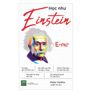 Học Như Einstein: Cuốn Sách Tập Hợp Những Bí Quyết Học Tập Giúp Bạn Ghi Nhớ Nhiều Hơn, Học Nhanh Hơn, Có Thể Đạt Được Kết Quả Tốt Hơn Trong Thời Gian Ngắn Nhất. ebook PDF EPUB AWZ3 PRC MOBI