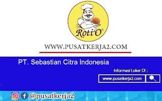 Lowongan Kerja SMA SMK Terbaru Agustus 2020 PT Sebastian Citra Indonesia