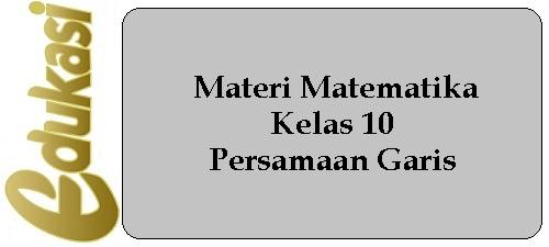Materi Matematika Kelas 10 - Persamaan Garis