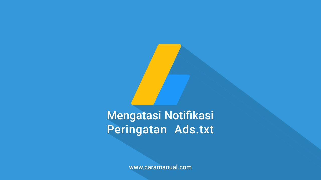 Mengatasi Peringatan Ads.txt di Dashboard Google AdSense