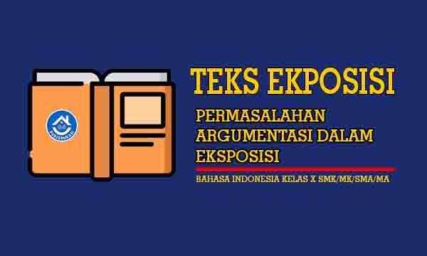 Permasalahan dan Argumentasi dalam Teks Eksposisi