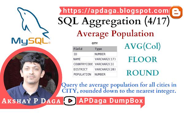 HackerRank: [SQL Aggregation - 4/17] Average Population   AVG, FLOOR & ROUND Function in SQL