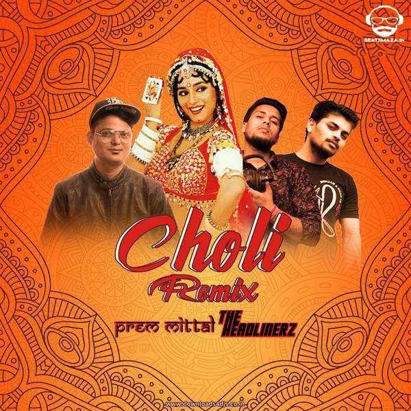 Choli Ke Peeche Remix By Prem Mittal & The Headlinerz