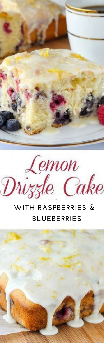 LEMON DRIZZLE CAKE WITH RASPBERRIES and BLUEBERRIES #lemon #blueberries