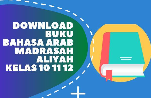 Download Buku Siswa Bahasa Arab Kelas 10,11 dan 12 MA