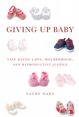 [Free PDF ebook]Giving Up Baby: Safe Haven Laws, Motherhood, and Reproductive Justice