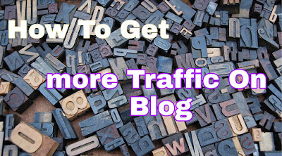 Get more traffic on blog