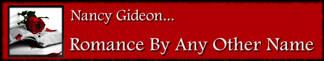 Nancy Gideon... Romance By Any Other Name